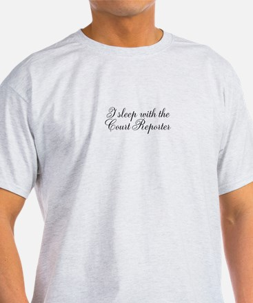 I Sleep With The Court Reporter T-Shirt