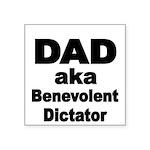 DAD aka Benevolent Dictator Sticker