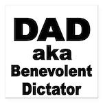 DAD aka Benevolent Dictator Square Car Magnet 3