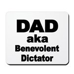 DAD aka Benevolent Dictator Mousepad