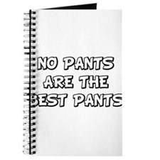 No Pants Are The Best Pants Journal