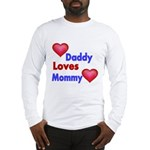 DADDY LOVES MOMMY Long Sleeve T-Shirt