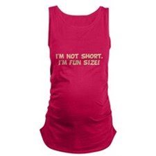 Im Not Short Im Fun Size Maternity Tank Top