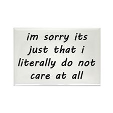 Im Sorry Its Just That I Literally Do not Care Mag