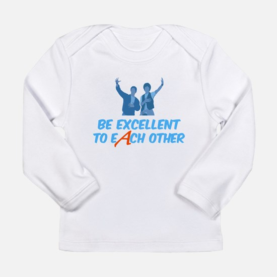 Be Excellent to Each Other Long Sleeve T-Shirt