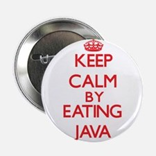 "Keep calm by eating Java 2.25"" Button"