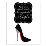 Keep your head , heels and standards high Posters