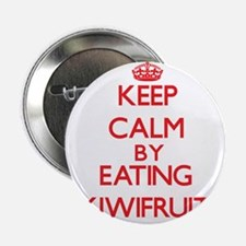 "Keep calm by eating Kiwifruit 2.25"" Button"