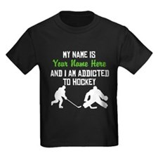 Addicted To Hockey (Custom) T-Shirt