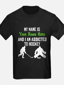 Addicted To Hockey (Custom) T-Shirt