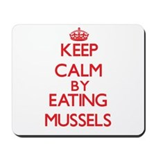 Keep calm by eating Mussels Mousepad