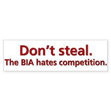 Don't Steal BIA Bumper Bumper Sticker