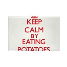 Keep calm by eating Potatoes Magnets