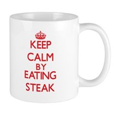 Keep calm by eating Steak Mugs