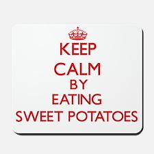 Keep calm by eating Sweet Potatoes Mousepad