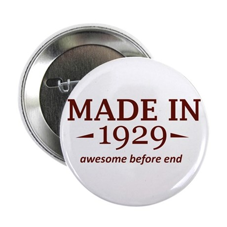 """Made in 1929 2.25"""" Button"""