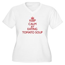 Keep calm by eating Tomato Soup Plus Size T-Shirt