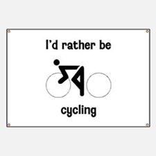 I'd Rather Be Cycling Banner