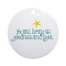 Goodness And Light Ornament (Round)