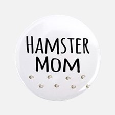"Hamster Mom 3.5"" Button"