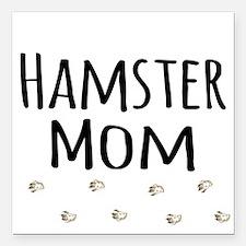 "Hamster Mom Square Car Magnet 3"" x 3"""