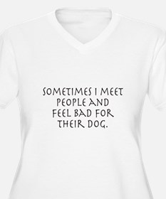 Feel Bad For Dog Plus Size T-Shirt