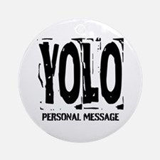 Personalized YOLO Ornament (Round)