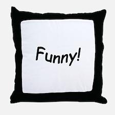 crazy funny Throw Pillow