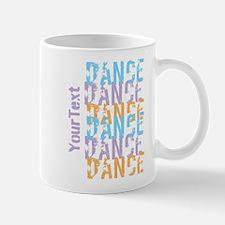Customize DANCE DANCE DANCE Mugs - Right