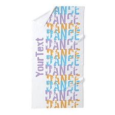 Customize DANCE DANCE DANCE Beach Towel