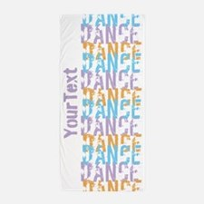 Customize DANCE DANCE DANCE Beach Towel
