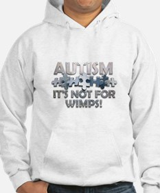 Autism: Not For Wimps! Hoodie