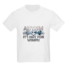 Autism: Not For Wimps! T-Shirt