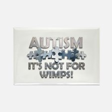 Autism: Not For Wimps! Rectangle Magnet (100 pack)