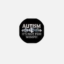 Autism: Not For Wimps! Mini Button