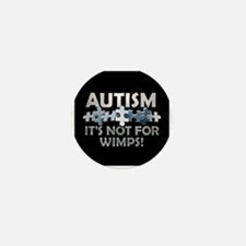 Autism: Not For Wimps! Mini Button (10 pack)
