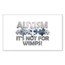 Autism: Not For Wimps! Rectangle Decal