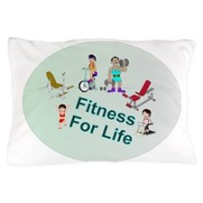 Fitness For Life Pillow Case