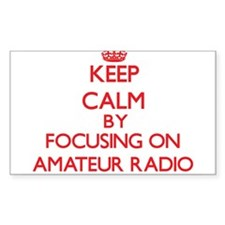 Keep calm by focusing on on Amateur Radio Decal