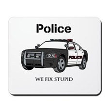 Police We Fix Stupid Mousepad