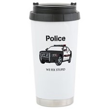 Police We Fix Stupid Travel Mug