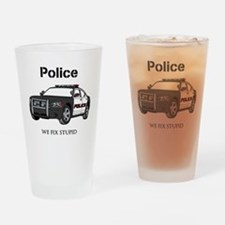 Police We Fix Stupid Drinking Glass