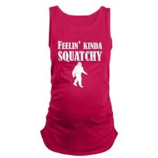 Feelin Kinda Squatchy Maternity Tank Top