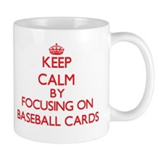 Keep calm by focusing on on Baseball Cards Mugs
