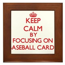 Keep calm by focusing on on Baseball Cards Framed