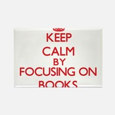 Keep calm by focusing on on Books Magnets