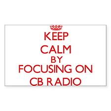 Keep calm by focusing on on Cb Radio Decal