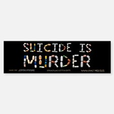 Suicide Is Murder Bumpersticker