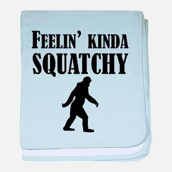 Feelin Kinda Squatchy baby blanket