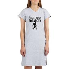 Feelin Kinda Squatchy Women's Nightshirt